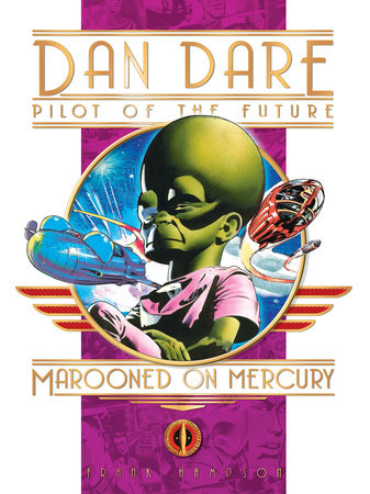 Classic Dan Dare: Marooned on Mercury by Frank Hampson