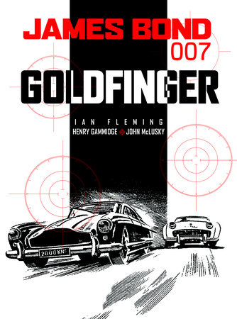 James Bond: Goldfinger by Ian Fleming and Henry Gammidge