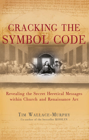 Cracking the Symbol Code by Tim Wallace-Murphy