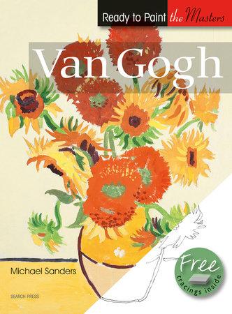 Van Gogh in Acrylics by Michael Sanders, Geoff Kersey and Barry Herniman