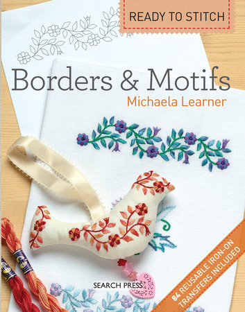 Ready to Stitch: Borders & Motifs by Michaela Learner