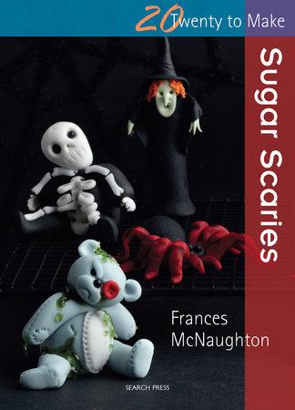 Sugar Scaries by Frances McNaughton