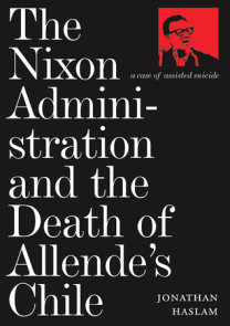 The Nixon Administration and the Death of Allende's Chile