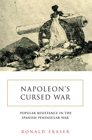 Napoleon's Cursed War by Ronald Fraser