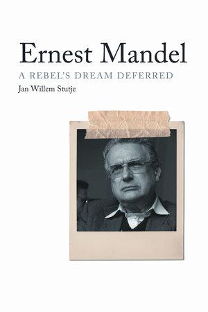 Ernest Mandel by Jan Willem Stutje