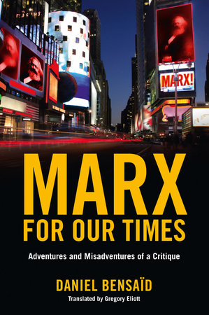 Marx for Our Times by Daniel Bensaid