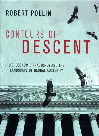 Contours of Descent by Robert Pollin