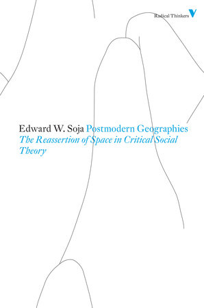 Postmodern Geographies by Edward W. Soja