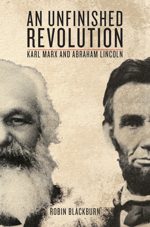 An Unfinished Revolution by Abraham Lincoln and Karl Marx