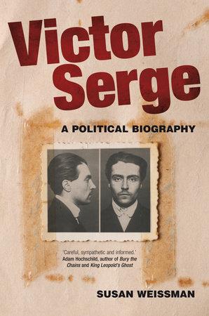 Victor Serge by Susan Weissman
