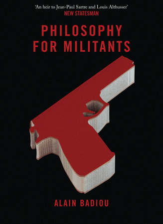 Philosophy for Militants by Alain Badiou