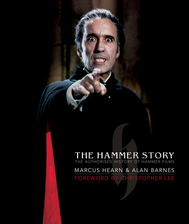 The Hammer Story: The Authorised History of Hammer Films by Marcus Hearn and Alan Barnes