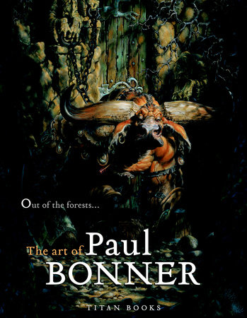 Out of the Forests: The Art of Paul Bonner by