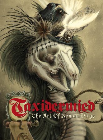 Taxidermied: The Art of Roman Dirge by
