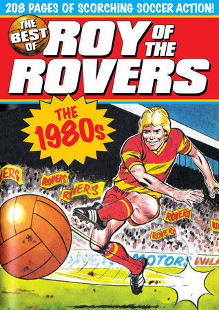 The Best of Roy of the Rovers: 1980's by Tom Tully