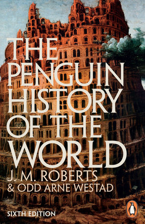 The Penguin History of the World by J. M. Roberts
