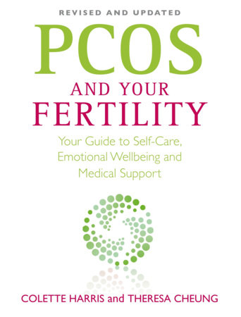 PCOS And Your Fertility by Colette Harris and Theresa Cheung