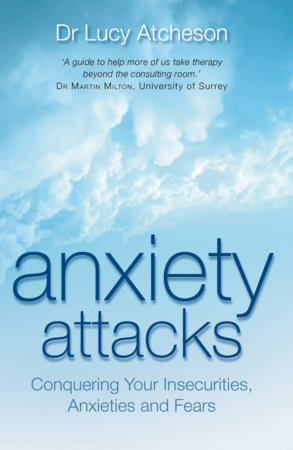 Anxiety Attacks by Lucy Atcheson