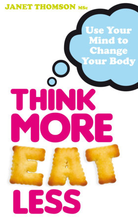Think More, Eat Less by Janet Thomson