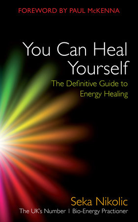 You Can Heal Yourself by Seka Nikolic