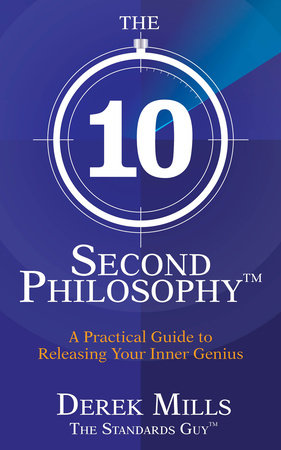 The 10-Second Philosophy by Derek Mills