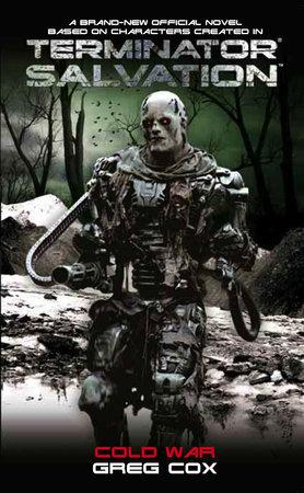 Terminator Salvation: Cold War by Greg Cox
