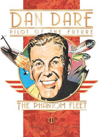 Classic Dan Dare: The Phantom Fleet by Frank Hampson