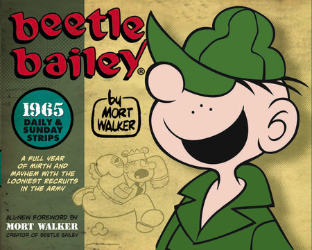 Beetle Bailey: The Daily & Sunday Strips 1965 by Mort Walker and Brian Walker