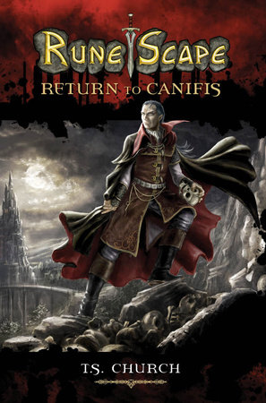 RuneScape: Return to Canifis by T. S. Church