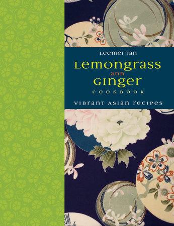 Lemongrass and Ginger Cookbook by Leemei Tan