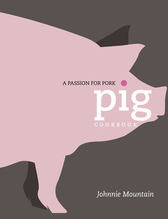Pig by Johnnie Mountain