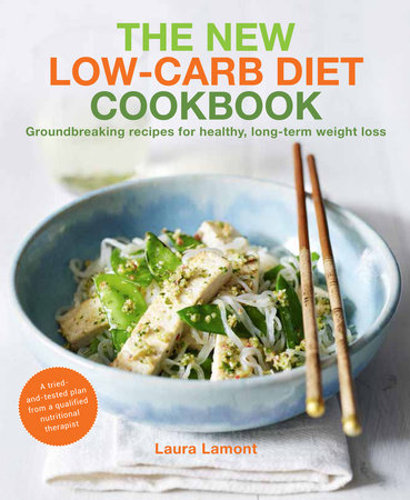 The New-Low Carb Diet Cookbook by Laura Lamont