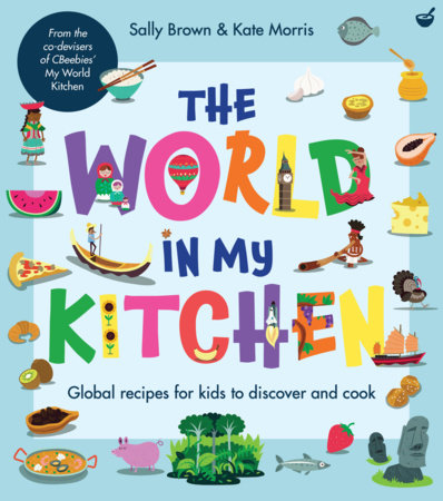 The World In My Kitchen by Sally Brown and Kate Morris