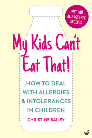 My Kids Can't Eat That! (EBK) by Christine Bailey