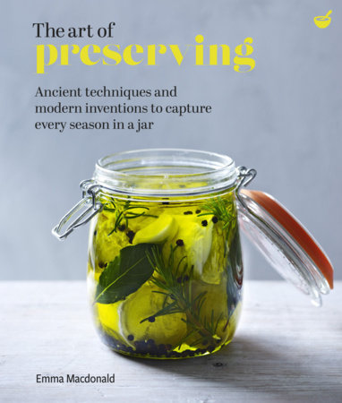 The Art of Preserving by Emma Macdonald