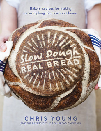 Slow Dough: Real Bread by Chris Young