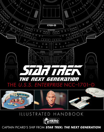 Star Trek The Next Generation: The U.S.S. Enterprise NCC-1701-D Illustrated Handbook by Ben Robinson and Marcus Riley