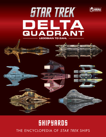 Star Trek Shipyards: The Delta Quadrant Vol. 2 - Ledosian to Zahl by Ian Chaddock, Marcus Reily and Mark Wright