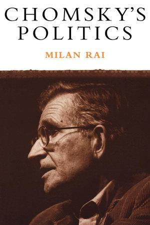 Chomsky's Politics by Milan Rai
