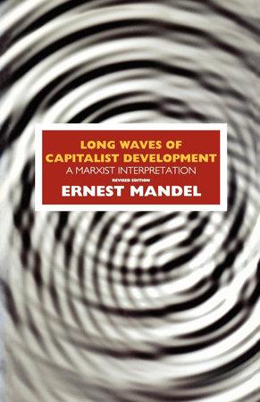 Long Waves of Capitalist Development by Ernest Mandel