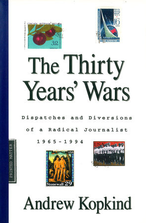 The Thirty Years' Wars by Andrew Kopkind