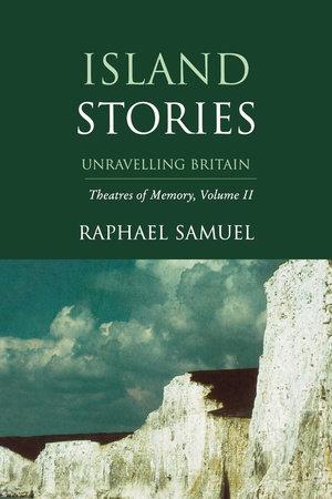 Island Stories by Raphael Samuel