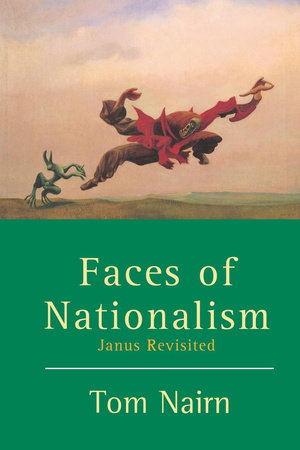 Faces of Nationalism by Tom Nairn
