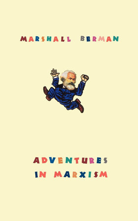 Adventures in Marxism by Marshall Berman