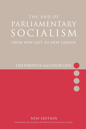 The End of Parliamentary Socialism by Colin Leys and Leo Panitch
