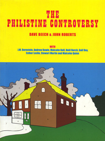 The Philistine Controversy by Dave Beech and John Roberts