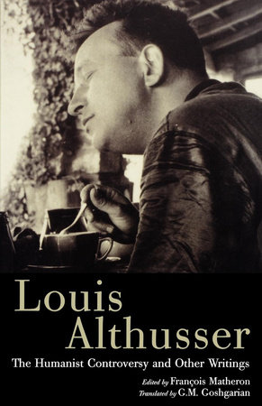 The Humanist Controversy and Other Writings by Louis Althusser