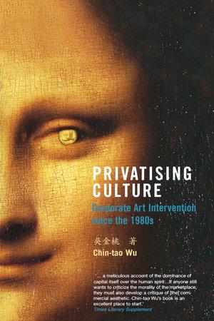 Privatising Culture by Chin-Tao Wu