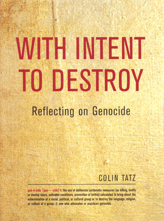 With Intent to Destroy by Colin Martin Tatz
