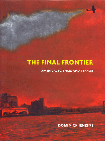 The Final Frontier by Dominick Jenkins